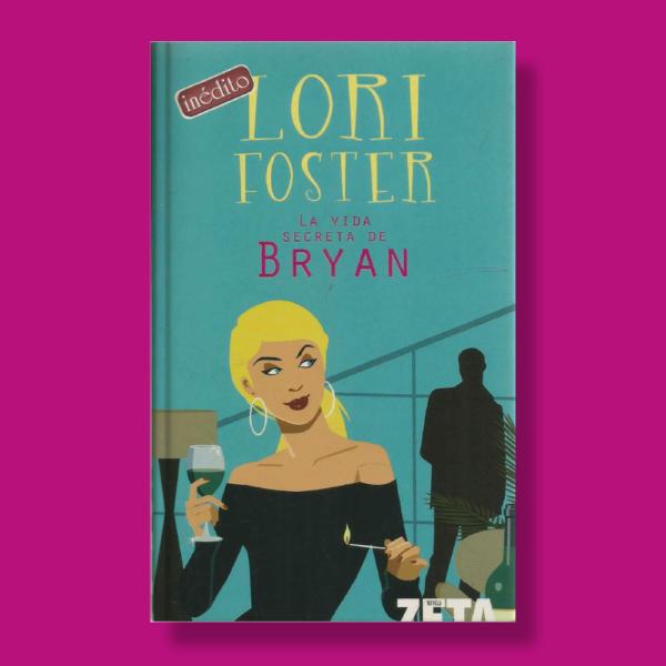 La vida secreta de Bryan - Lori Foster - Zeta