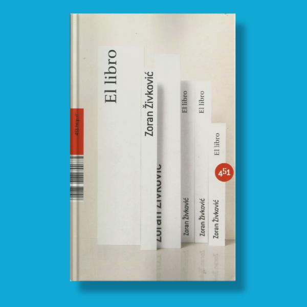 El libro - Zoran Zivkovi'c - 451 Editores