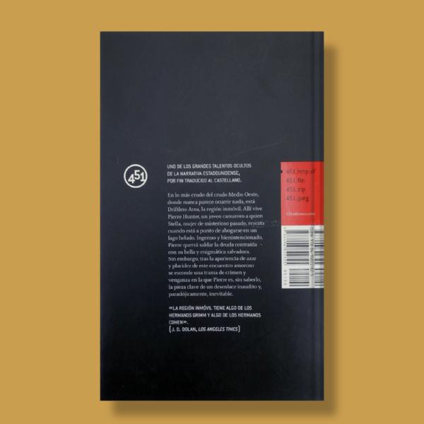 La región inmóvil - Tom Drury - 451 Editores