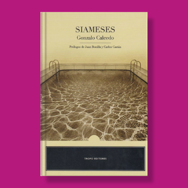 Siameses - Gonzalo Calcedo - Tropo Editores