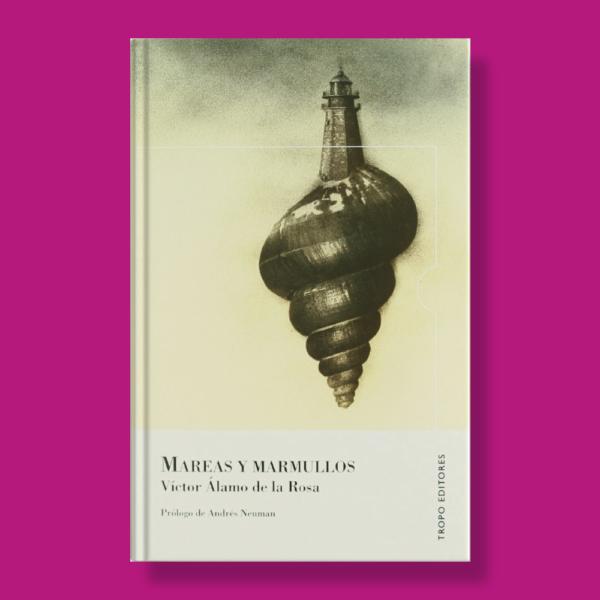 Mareas y murmullos - Victor Álamo de La Rosa - Tropo Editores