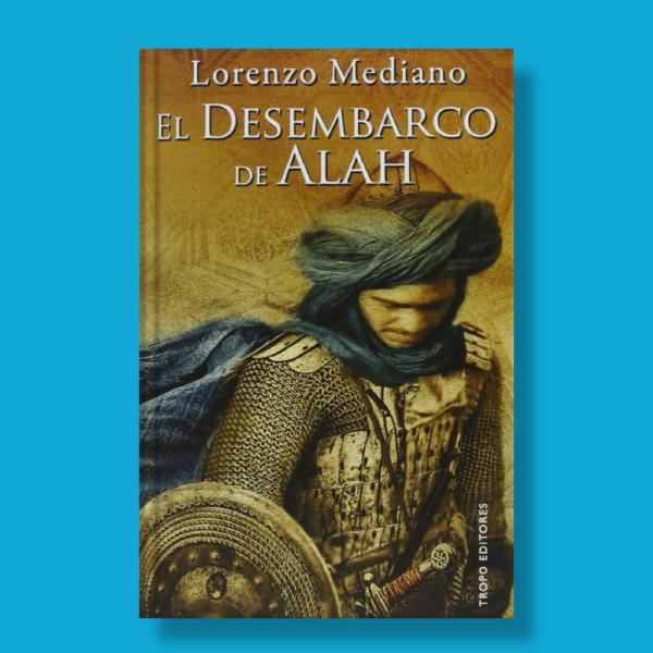 El desembarco de Alah - Lorenzo Mediano - Tropo Editores