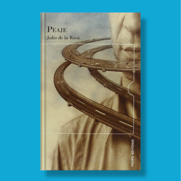 Peaje - Julio De La Rosa - Tropo Editores