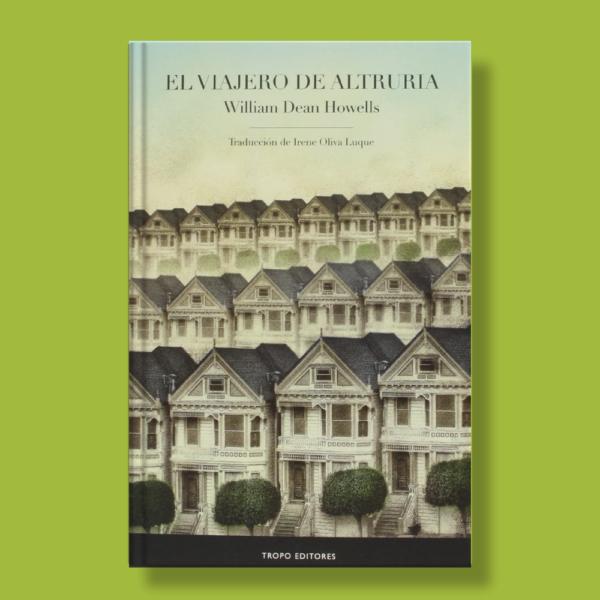 El viajero de Altruria - William Dean Howells - Tropo Editores