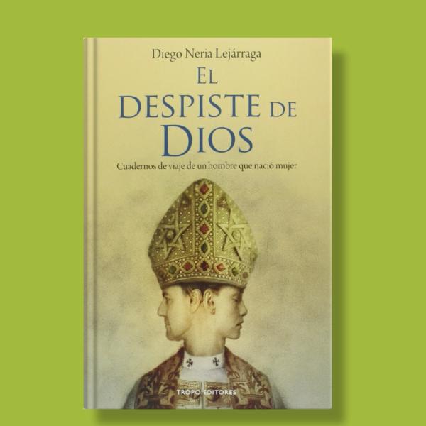 El despiste de Dios - Diego Neria Lejárraja - Tropo Editores