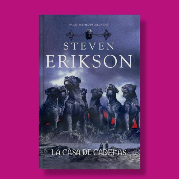 La casa de cadenas - Steven Erikson - La Factoría