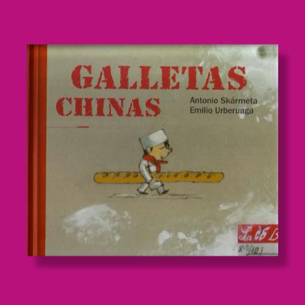 Galletas chinas - Antonio Skármeta & Emilio Urberuaga - RBA