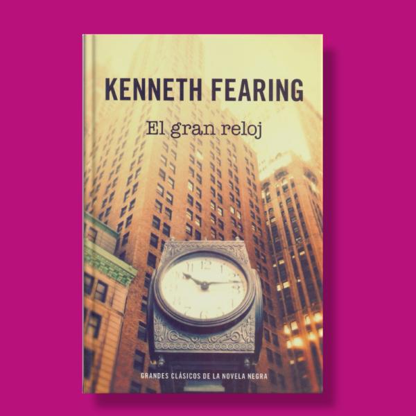El gran reloj - Kenneth Fearing - RBA
