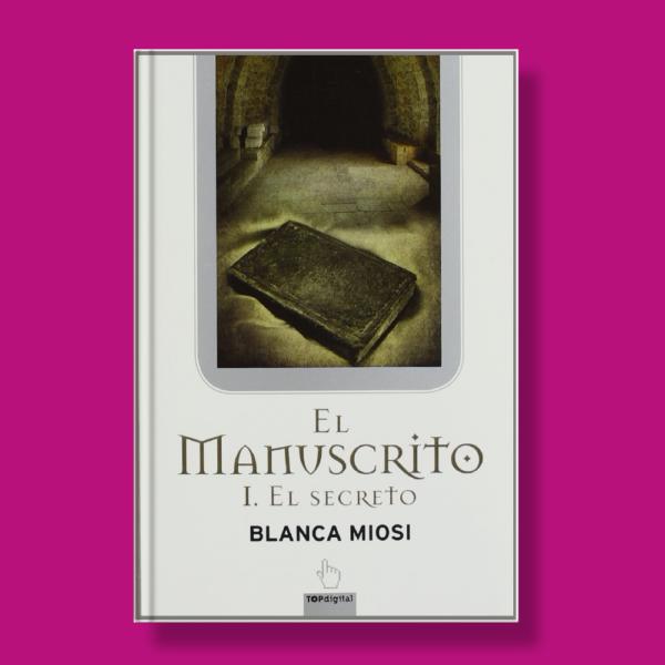 El manuscrito I: El secreto - Blanca Miosi - B de Bolsillo