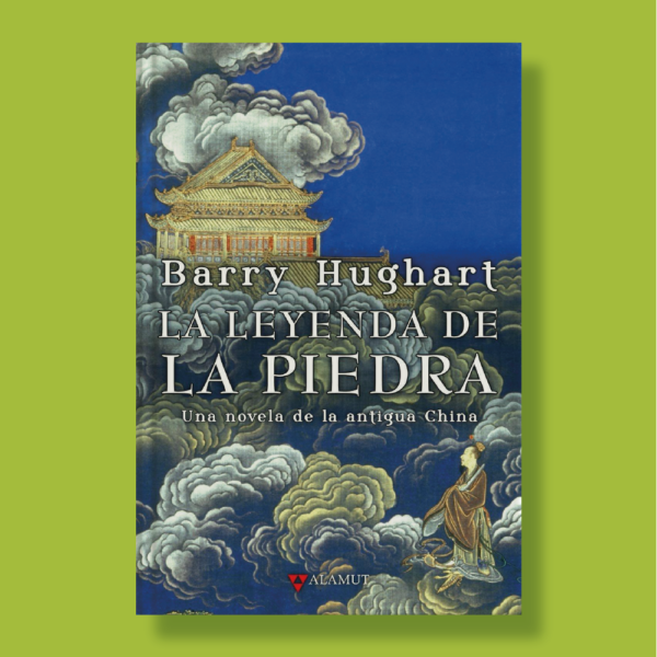 La leyenda de la piedra - Barry Hunghart - Alamut
