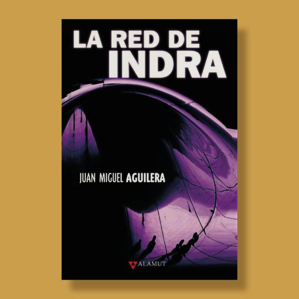 La red de Indra - Juan Miguel Aguilera - Alamut