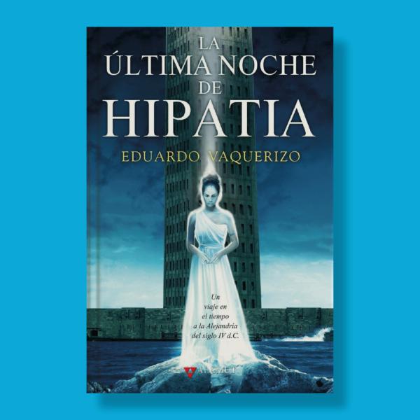 La última noche de Hipatia - Eduardo Vaquerizo - Alamut