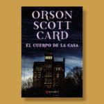 El cuerpo de la casa - Orson Scott Card - Alamut