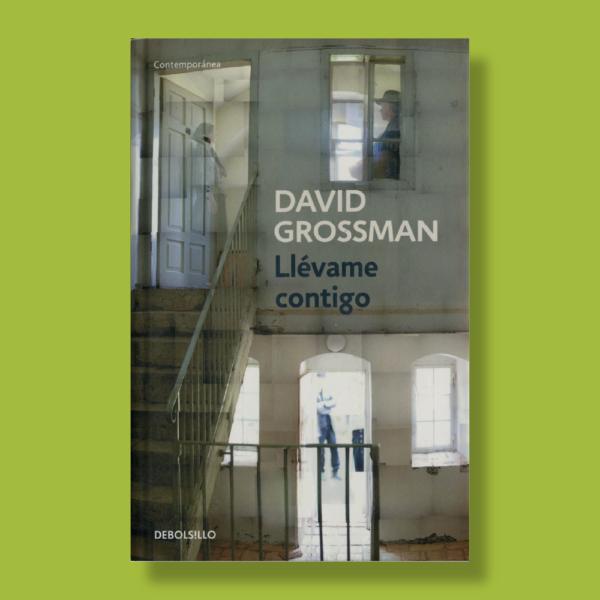 Llévame contigo - David Grossman - Debolsillo
