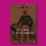 El reino de este mundo - Alejo Carpentier - Booket