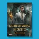 Cazadores de sombras los orígenes - Cassandra Clare - Destino