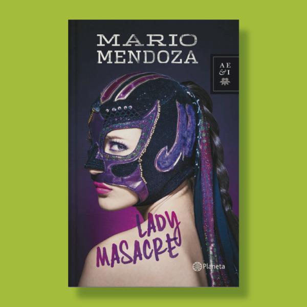 Lady masacre - Mario Mendoza - Planeta