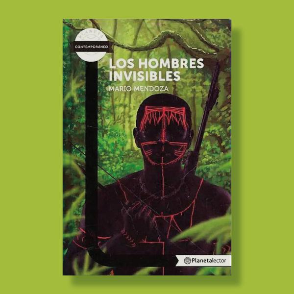 Los hombres invisibles - Mario Mendoza - Planeta
