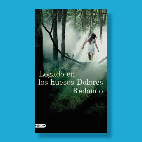 Legado en los huesos - Dolores Redondo - Destino