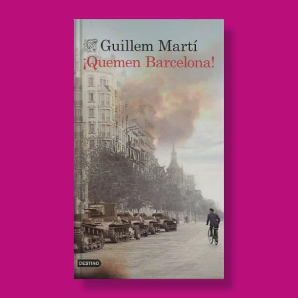 ¡Quemen Barcelona! - Guillem Martí - Planeta