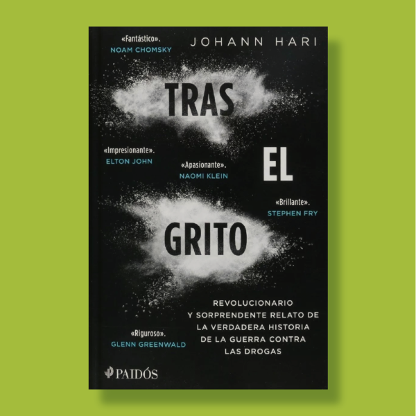 Tras el grito - Johann Hari - Paidós Contextos