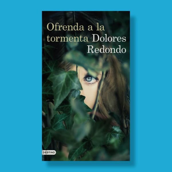 Ofrenda a la tormenta - Dolores Redondo - Destino