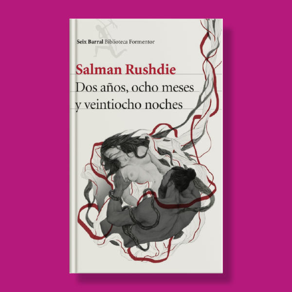 Dos años, o chos meses y veintiocho noches - Salman Rushdie - Seix Barral