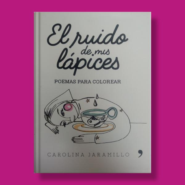 El ruido de mis lápices - Carolina Jaramillo - Planeta