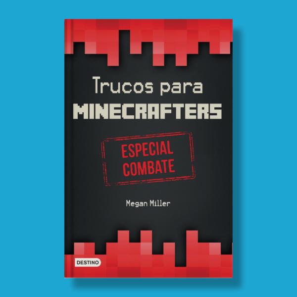 Trucos para minecrafters: Especial combate - Megan Miller - Destino