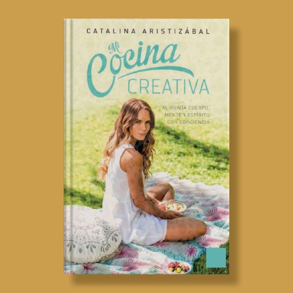 Mi cocina creativa - Catalina Aristizábal - Planeta
