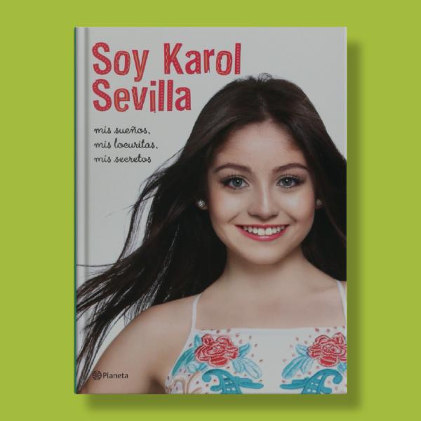 Soy Karol Sevilla - Karol Sevilla - Planeta