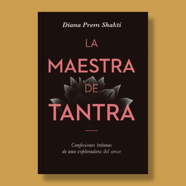 La maestra de tantra - Diana Prem Shakti - Planeta