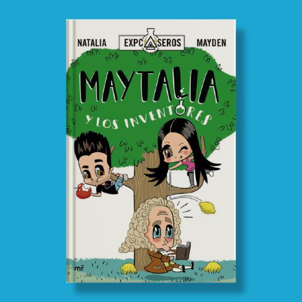 Maytalia y los inventores - Natalia Mayden - Roca