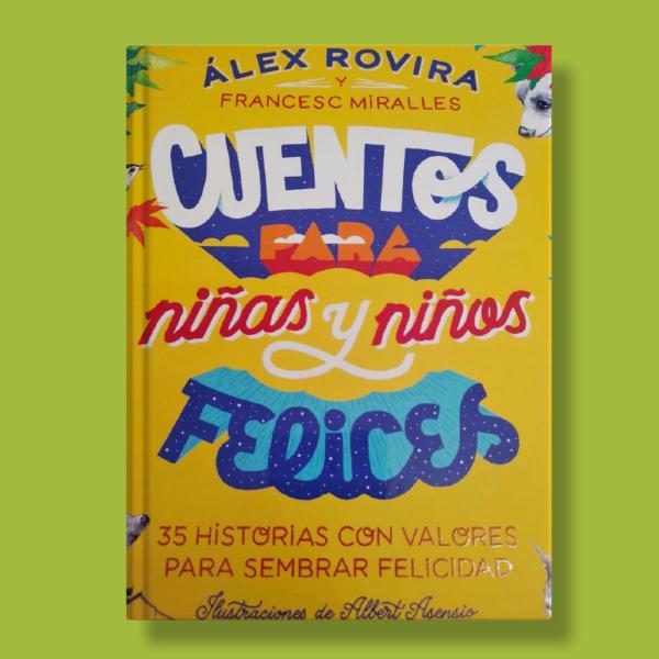 Cuentos para niños y niñas felices - Álex Rovira & Francesc Miralles - Destino