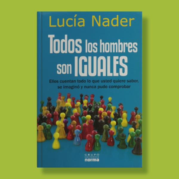 Todos los hombres son iguales - Lucía Nader - Norma