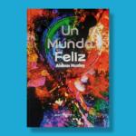 Un mundo feliz - Aldous Huxley - Negret Editores