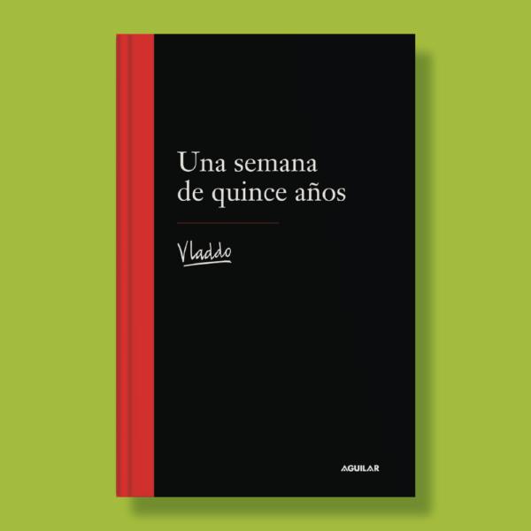 Una semana de quince años - Vladdo - Aguilar