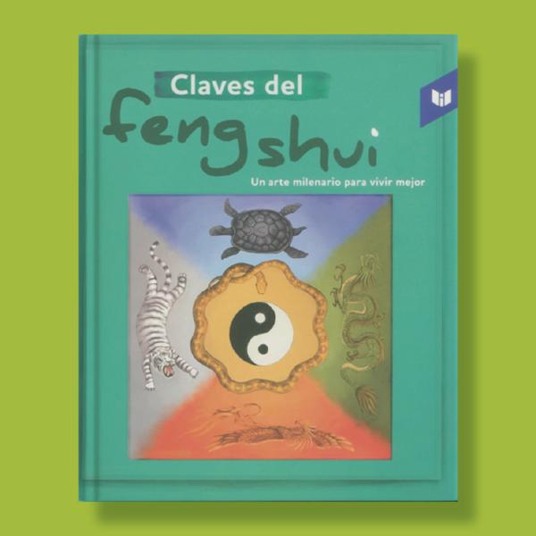 Claves del feng shui: Un arte milenario para vivir mejor - Varios Autores - Intermedio