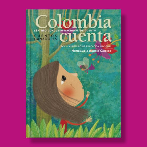 Colombia cuenta: Séptimo concurso nacional de cuento - Varios Autores - RCN & Ministerio de Educación