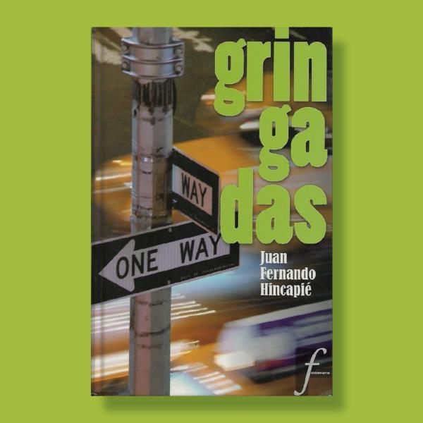 Gringadas - Juan Fernando Hincapié - Ediciones B