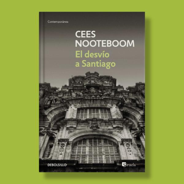 El desvío a Santiago - Cees Nooteboom - Siruela Libros
