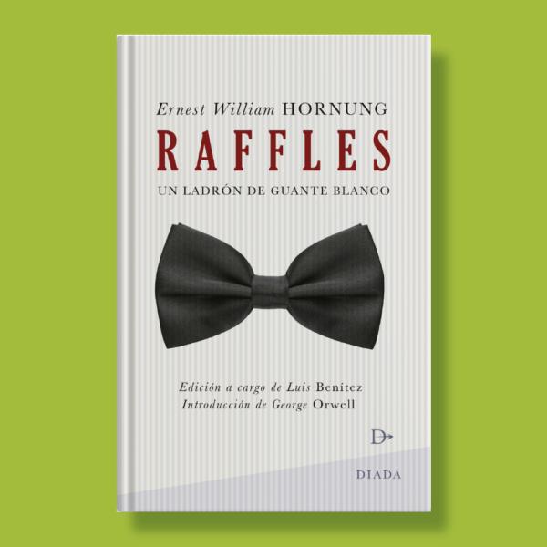 Raffles un ladrón de guante blanco - Ernest William Hornung - Diada