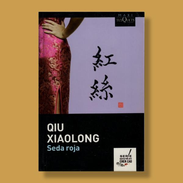 Seda roja - Qiu Xiaolong - TusQuets