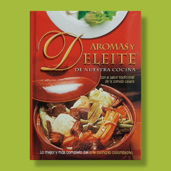Aromas y deleite de nuestra cocina - Varios Autores - Grupo Class