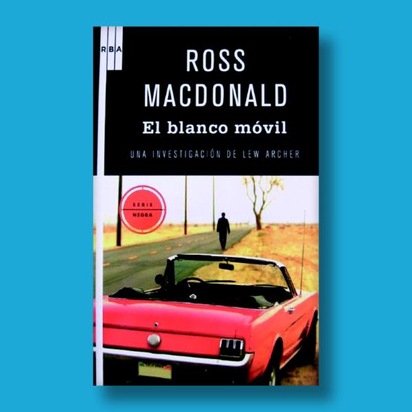 El blanco móvil - Ross Macdonald - RBA