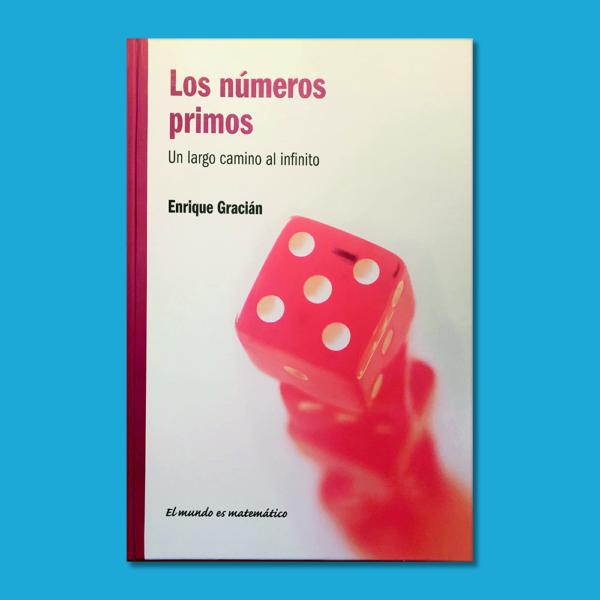 Los números primos: Un largo camino al infinito - Enrique Gracián - RBA