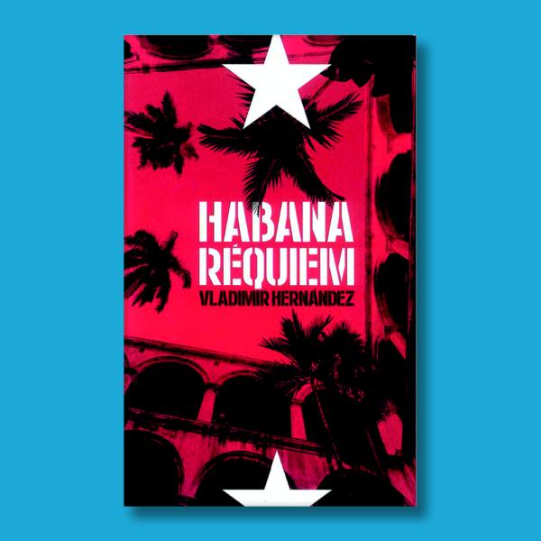Habana Réquiem - Vladimir Hernández - Harper Collins Ibérica