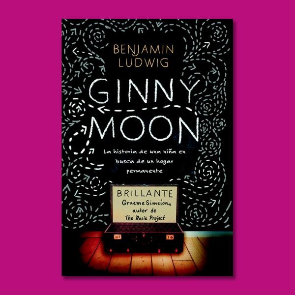 Ginny Moom: La historia de una niña en busca de un hogar permanente - Benjamin Ludwig - Harper Collins Ibérica