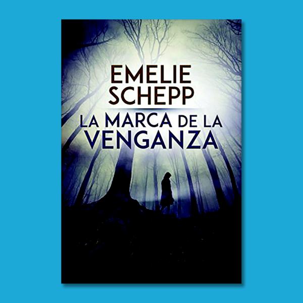 La marca de la venganza - Emelie Schepp - Harper Collins Ibérica