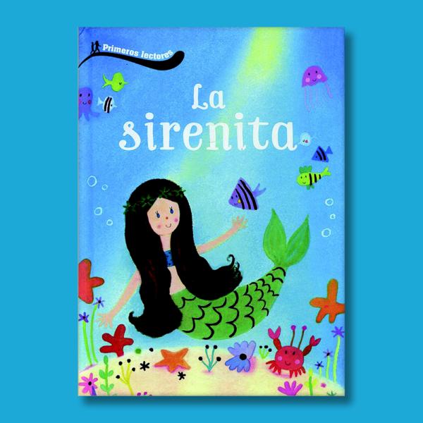 La sirenita - Varios Autores - Primeros Lectores